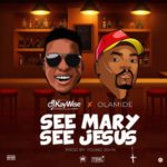"DJ Kaywise ft Olamide – ""See Mary See Jesus"" [New Song]"