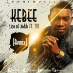"KeBee – ""Lion of Judah"" Remix [New Song]"