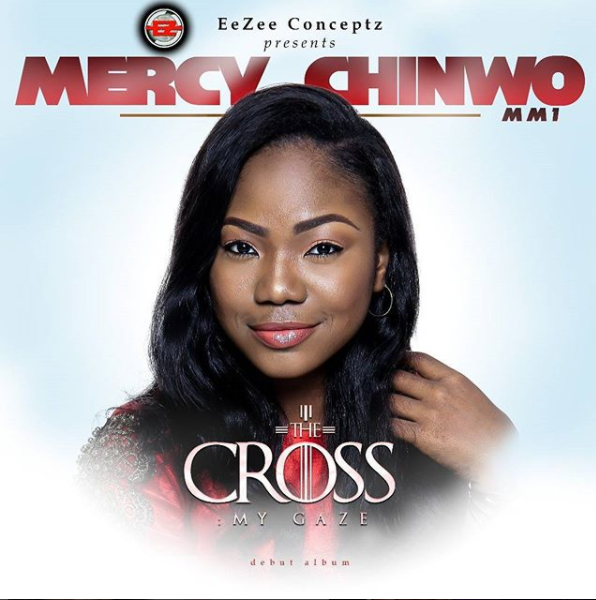 Mercy Chinwo - The Crosss My Gaze Album