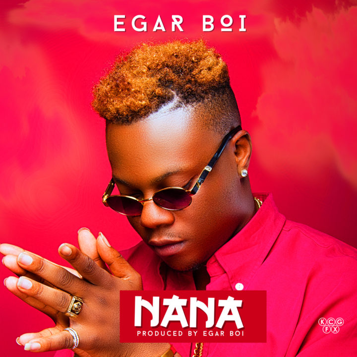 "Egar Boi - ""Nana"" [New Song]"