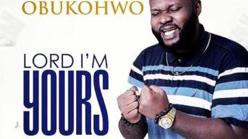 Ochuko Obukohwo - Lord I'm Yours
