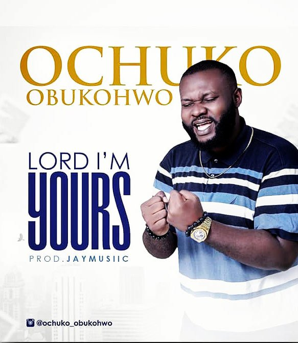 I Am A Rider Go Wider Mp3 Song Download: Ochuko Obukohwo - Lord I'm Yours