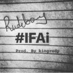 """Rudeboy – """"#IFAi"""" [New Song]"""