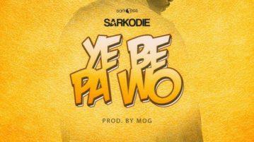 Sarkodie - ye be pa wo