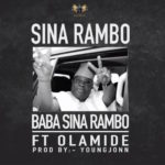 Sina Rambo – Baba Sina Rambo ft. Olamide [New Song]