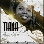 "Tiana – ""Big God"" [New Song]"