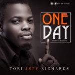 Tobi Jeff Richard – One Day [New Song]