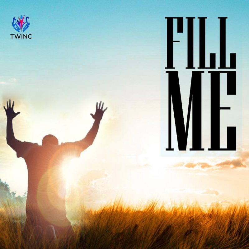 True Worshipers In Christ (Twinc) - Fill Me