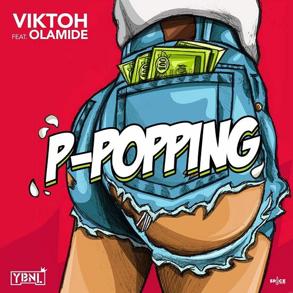 Viktoh - P-Popping ft Olamide