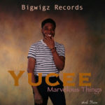 Yucee – Marvelous Things [New Song]