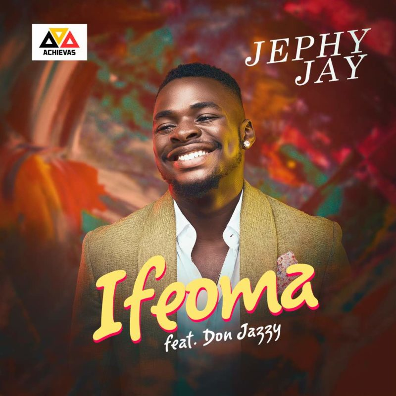Jephy Jay - Ifeoma ft Don Jazzy
