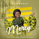 Tolathomas – Mercy [New Song]