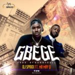 DJ Spaxx – Gbege ft. May D [New Song]