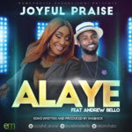 Joyful Praise – Alaye ft Andrew Bello [New Song]