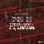Dr. Barz – This is Pitakwa [New Song]