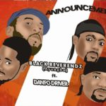 Black Reverendz ft Danfo Drivers – Announcement [New Song]