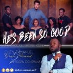 Chen Emmanuel & The GraceBound Crew – He's Been Good ft. Prospa Ochimana | @chenemmanuel1 [New Song]
