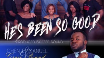 Chen Emmanuel & The GraceBound Crew – He's Been Good ft. Prospa Ochimana