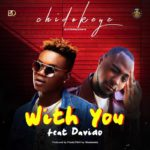 Chidokeyz ft. Davido – With You [New Music]