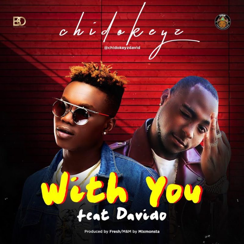 Chidokeyz ft. Davido - With You