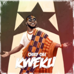 Chief Obi – Kweku [New Song]