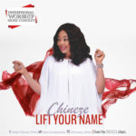 Chineze – Lift Your Name | @iamChinezeOkeke [New Song]