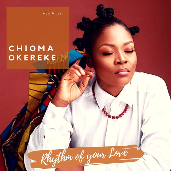 Chioma Okereke - Rhythm of Your Love | @chioma_okereke1