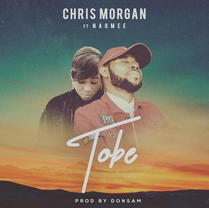 Chris Morgan - Tobe ft. Naomee