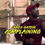 James Gardin – Complaining [New Video]
