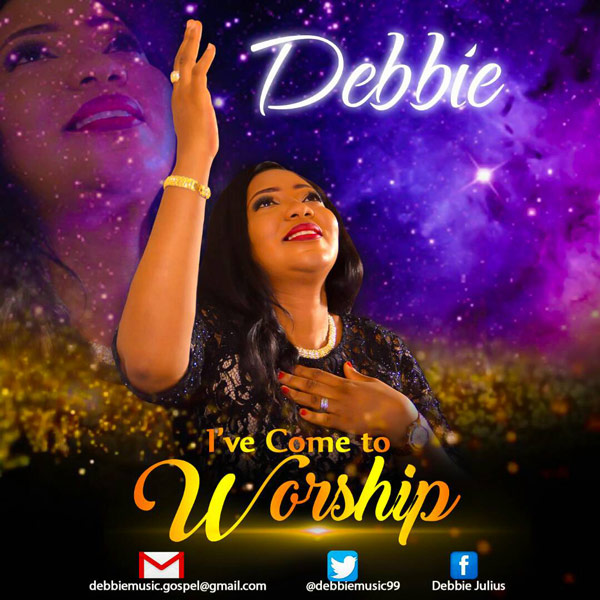 Debbie - I've Come To Worship