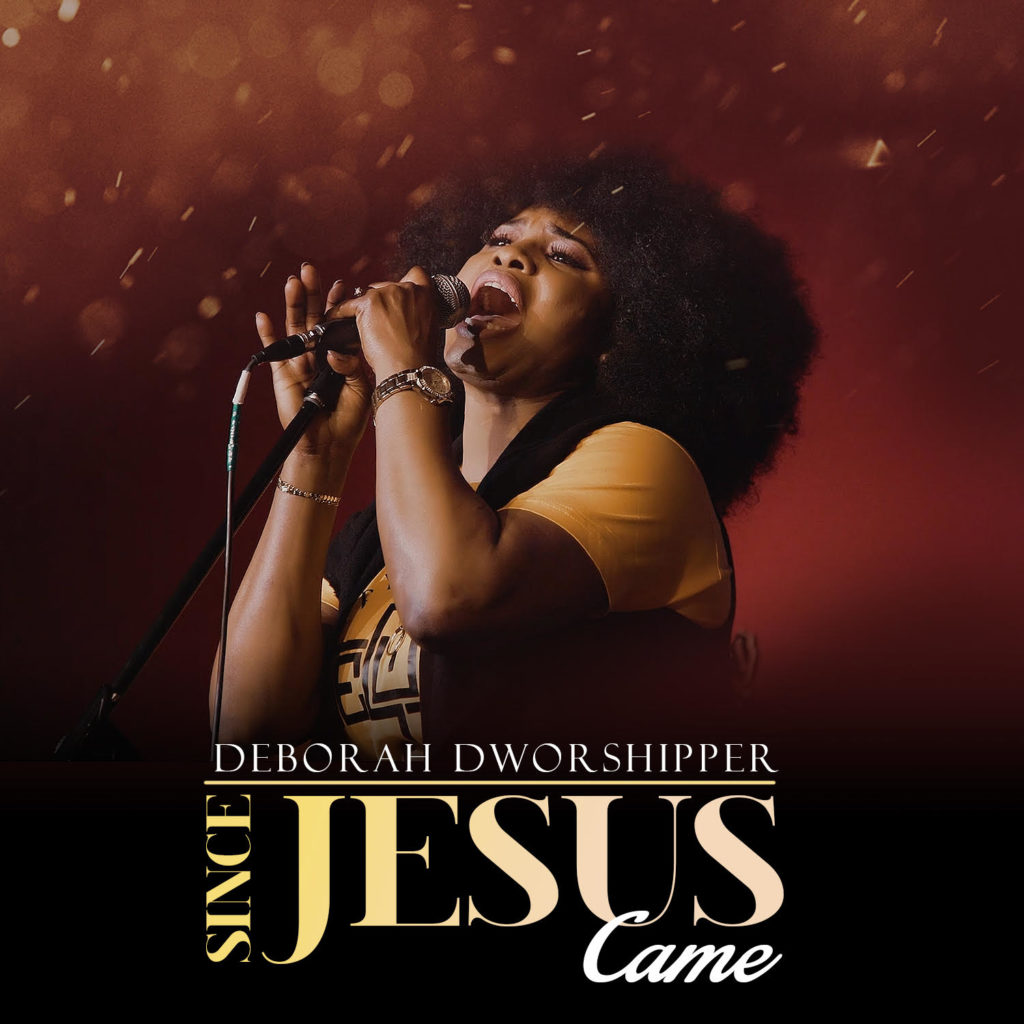 Deborah Dworshipper - Since Jesus Came + Amen