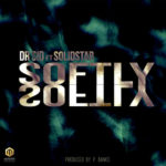 "Dr Sid ft. Solidstar– ""Softly"" [New Song]"