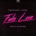 Duncan Mighty ft. Wizkid – Fake Love [New Song]