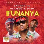 Expensive Ft. Olamide x Zoro – IFUNANYA [New Song]