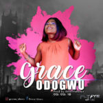 Grace – Odogwu [New Song]