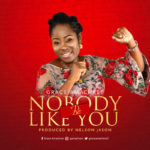 Grace Amachree – Nobody Be Like You [New Song]