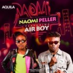 Naomi Peller – Naomi ft. Airboy [New Video]