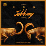 CDQ – Jabbing [New Music]