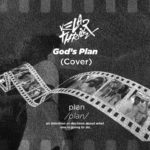 Kelar Thrillz – God's Plan (Cover) [New Video]