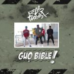Kelar Thrillz – Guo Bible [New Video]