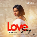 SILVER – LOVE SONG | @i_am_silverr [New Song]