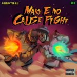 BOJ & Ajebutter22 – Make E No Cause Fight (EP) [New Song]