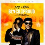 MS – Black AND Proud ft. 2Face Idibia (2Baba) [New Video]