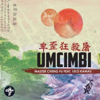 Master Cheng Fu ft. Lelo Kamau - Umcimbi