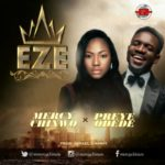 Mercy Chinwo – Eze ft. Preye Odede [New Song]
