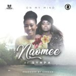 Naomee – On My Mind ft. Agent Snypa [New Song]