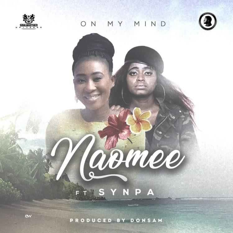 "Naomee - ""On My Mind"" ft. Agent Snypa"