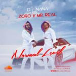 "DJ Nana – ""Normal Level"" ft. Mr Real & Zoro [New Song]"