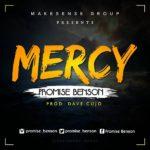 Promise Benson – Mercy | @Promise_Benson [New Song]