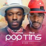 Tito Da Fire ft. 9ice – Pop Tins [New Song]